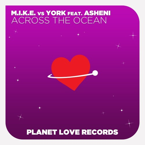 M.I.K.E. vs York feat. Asheni - Across The Ocean