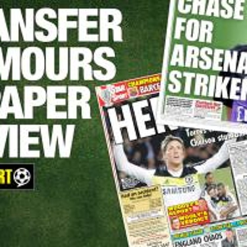 Transfer rumours and paper review with Gareth A Davies – Friday, July 26