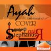 Ayah (Seventeen) cover @StephanusRian