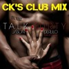Jason Derulo ft 2 Chainz - Talk Dirty (cK's Extended Club Mix) **FREE DOWNLOAD**