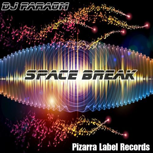 Dj Faraom -  Space Break ( Preview Get it Already on iTunes )