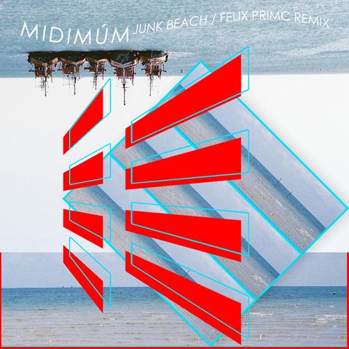 Midimúm - Junk Beach (Felix Primc Club Remix)