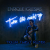 Enrique Iglesias- Turn The Night Up (TigerTwiist Remix)