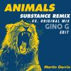 Martin Garrix Animals Original Vs Substance Remix Gino G Edit mp3