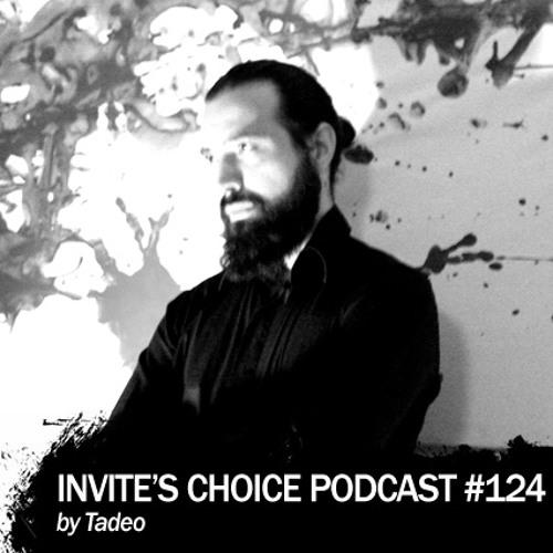 Invite's Choice Podcast 124 - Tadeo