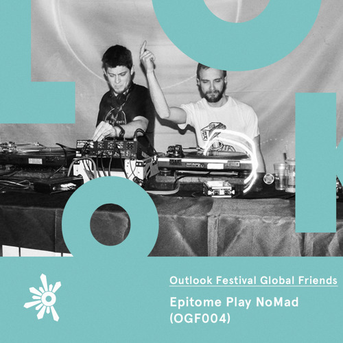 Global Friends 004: Epitome Play NoMad