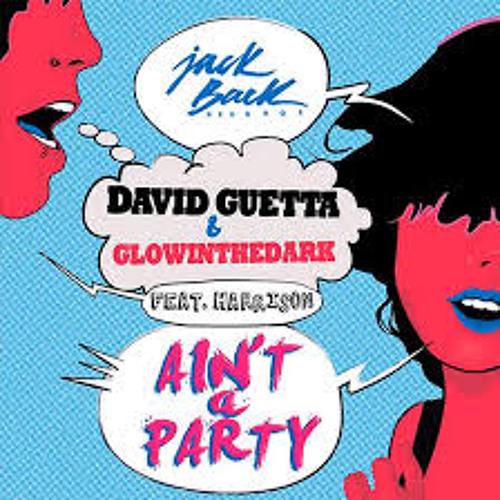 David Guetta & Glowinthedark- Ain't a Party (feat. Harrison) (AREA 51 BOOTLEG)FREE DOWNLOAD