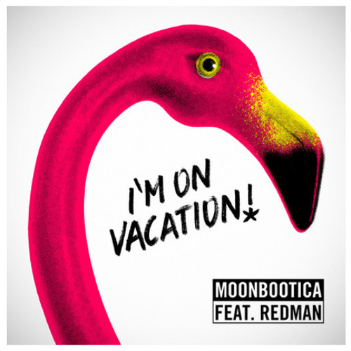 I'm On Vacation Feat. Redman (Fukkk Offf Remix)