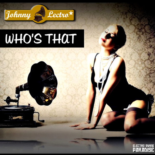 Johnny Lectro - Who's That (Original Mix) **FREE HQ DOWNLOAD**