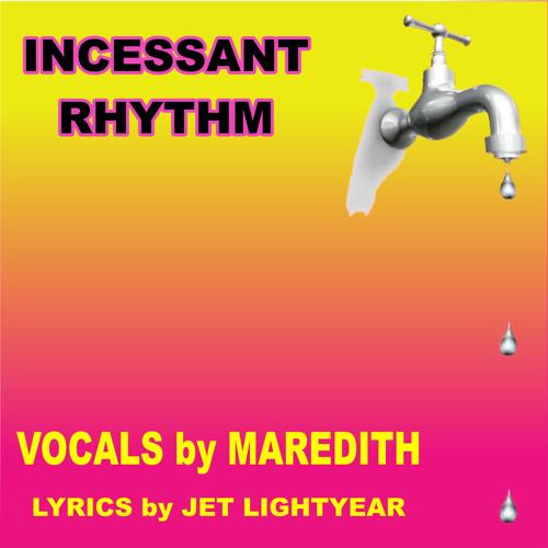 58: Incessant Rhythm - Maredith Placencia
