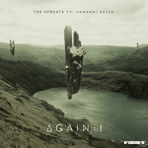 The Upbeats - Again I ft. Armanni Reign (Mono/Poly Remix)