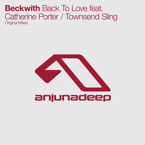 Beckwith feat. Catherine Porter - Back To Love (Original Mix)