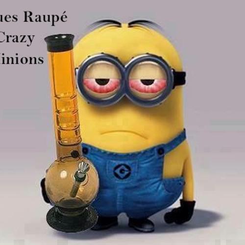 Jaques Raupé - Crazy Minions (First Minions Edit)