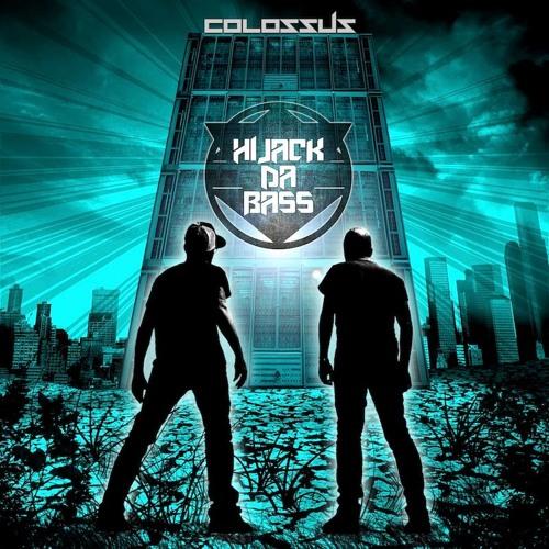 Hijack Da Bass - Colossus (Original Mix)