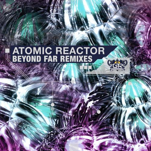 Atomic Reactor - Beyond Far (Dubvirus Remix)