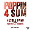 Hustle Gang - Poppin 4 Sum (feat. Young Dro, B.o.B, Yung Booke)
