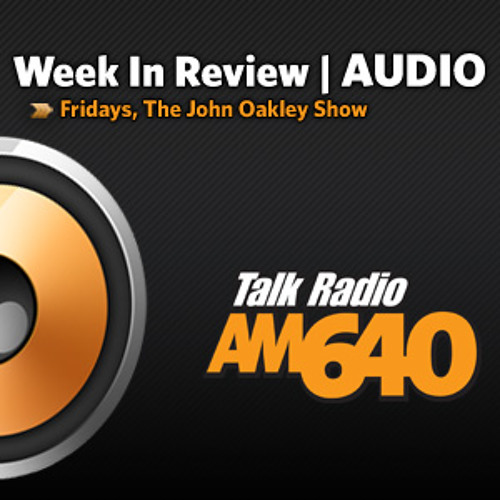AM640 Week in Review - July 26th, 2013