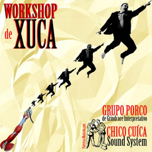 Workshop de Xuca [Split] [2011]