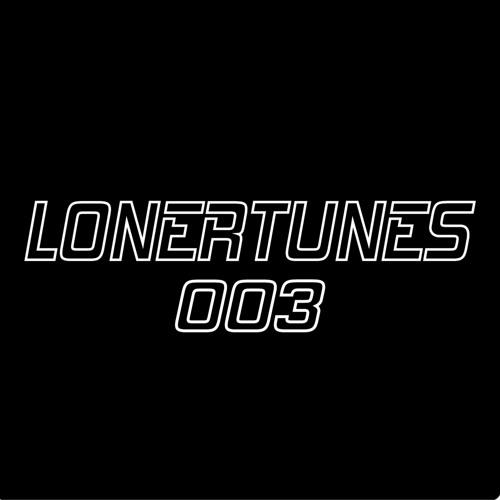 MIXALONE PRESENTS THE LONERTUNES SHOW 003