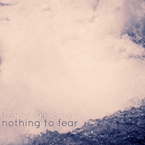 Trance Blackman - Nothing To Fear