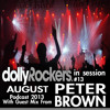 Dolly Rockers in session August Podcast w/guest mix from Peter Brown