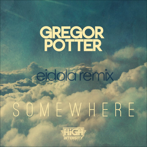 Gregor Potter - Somewhere (Eidola Remix) -- FREE DOWNLOAD AT 100 LIKES / FAVS
