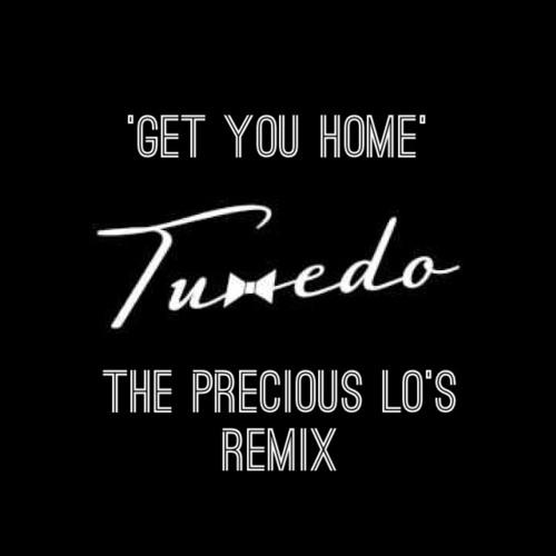 Get You Home - TUXEDO - The Precious Lo's Remix