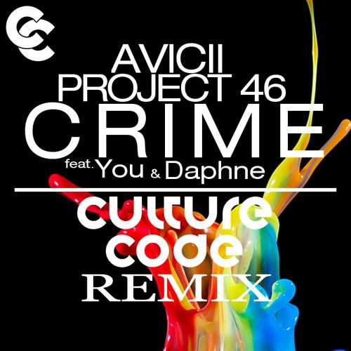 Avicii & Project 46 feat. You & Daphne - Crime (Culture Code Remix)