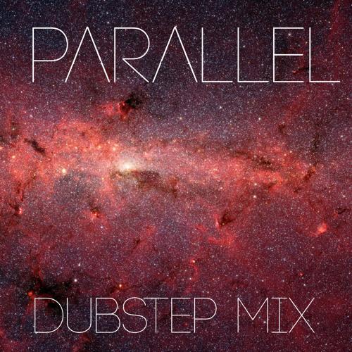 Parallel's Dubstep Mix