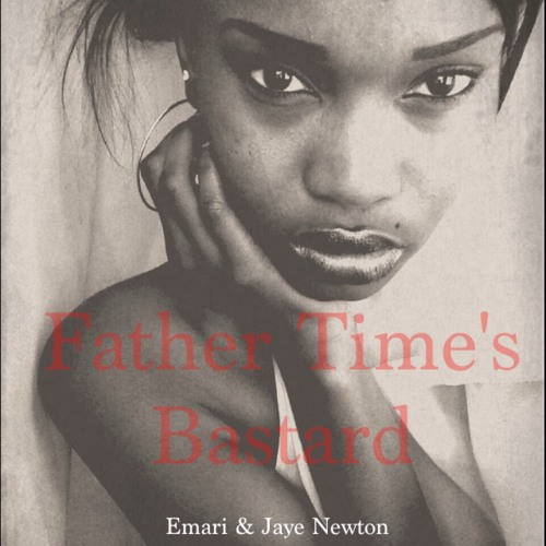 Jaye Newton - Father Time's Bastard ft. Emari [ Prod. by Bossman ]