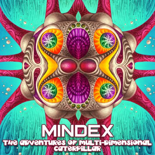 Mindex - The Adventures of Multi-Dimensional Caterpillar (mixtape)