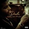 [NEW] Drake-Nothing Was The Same[LEAK][PITCHED(Copyright Reasons)][Lyrics]