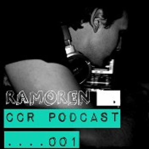 Ramoren >>> CCR Podcast 001