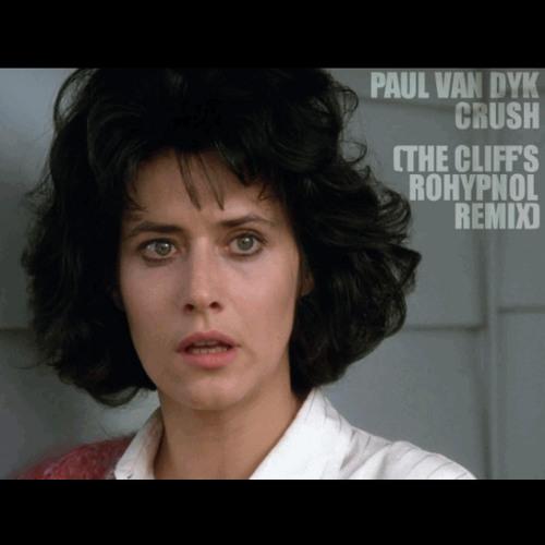 Paul Van Dyk - Crush (The Cliff's Rohypnol Remix)