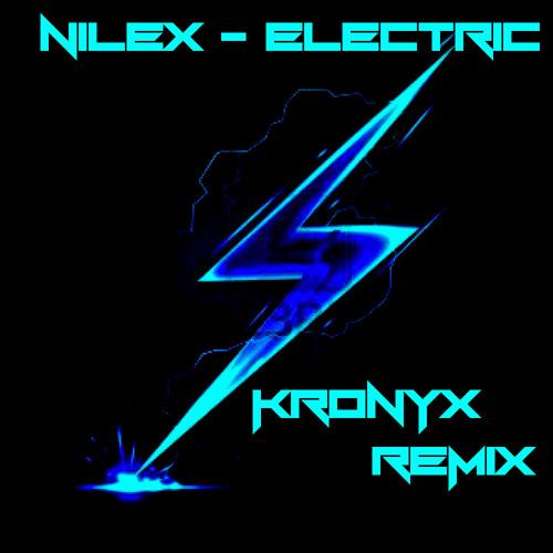 Nilex - Electric (Kronyx Remix)