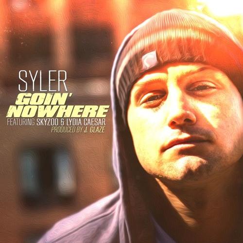 """Syler (feat. Skyzoo & Lydia Caesar) - """"Goin' Nowhere"""" (prod. by J. Glaze)"""