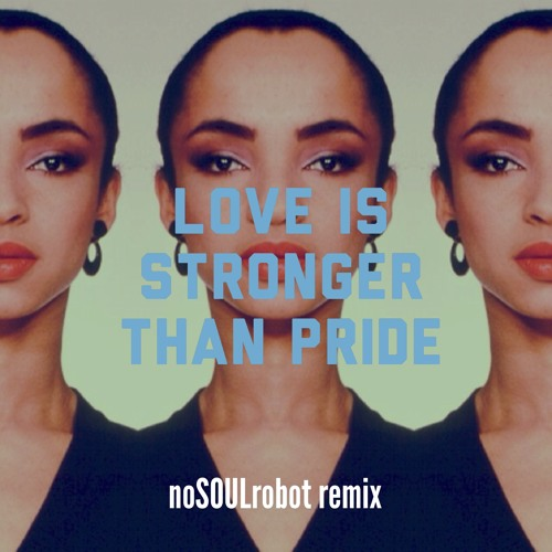 Love Is Stronger Than Pride (noSOULremix)