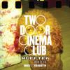 Two Door Cinema Club - Undercover Martyn (Rufftek Bootleg)