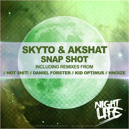 Skyto & Akshat - Snap Shot (Hot Shit! Remix) [Out NOW] Nightlife Recordings