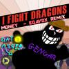 Money - I Fight Dragons (EQAVOX Remix)
