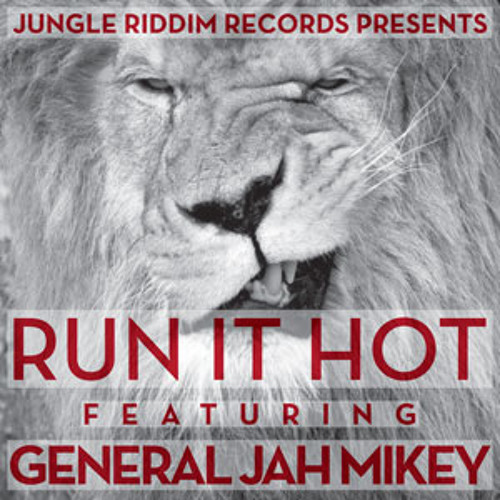 General Jah Mikey - Run It Hot - Natty Freq Remix - E MAJOR - 174 BPM