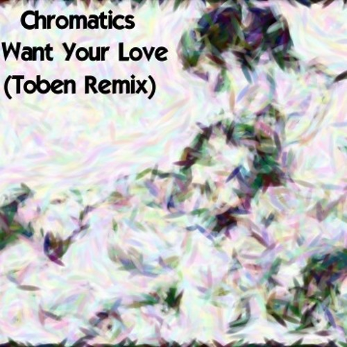 Chromatics - I Want Your Love (Toben Remix) [♥♥FREE DOWNLOAD♥♥]