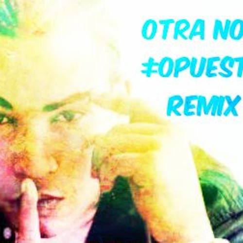 Don Omar - Otra Noche(Opuesto remix)