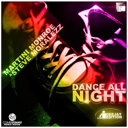 Martini Monroe & Steve Moralezz - Dance All Night (PREVIEW)