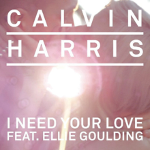 Calvin Harris - I Need Your Love ft. Ellie Goulding (BLü Remix) [Free DL]