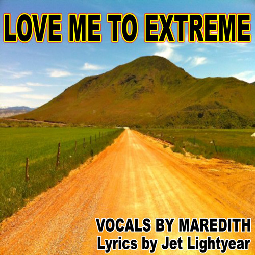 Love Me to Extreme - Maredith Placencia