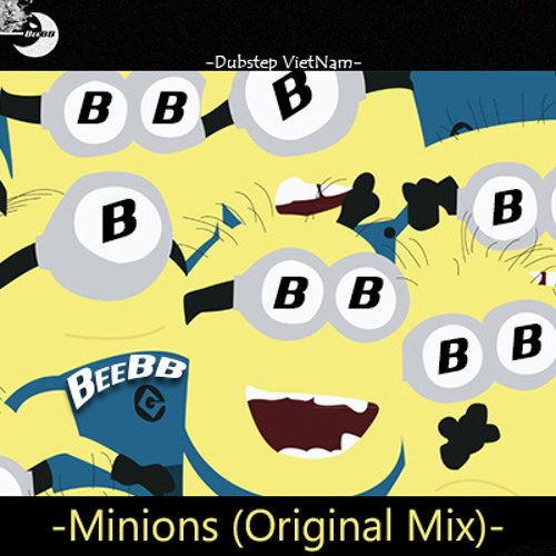 BeeBB - Minions (Original Mix)