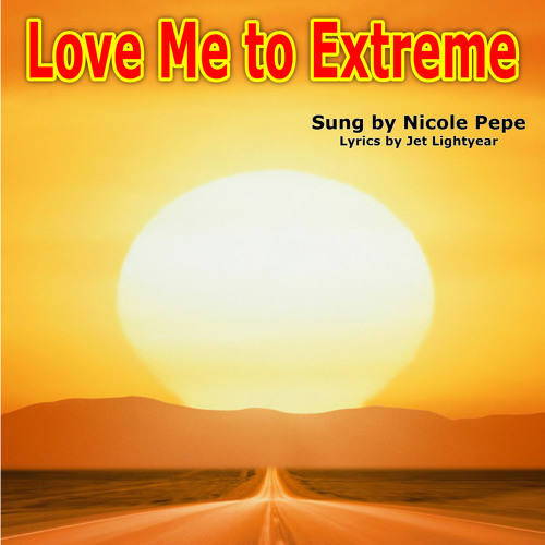 62: Love Me to Extreme - Nicole Pepe (Acoustic Version)