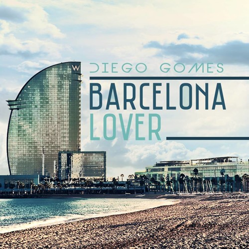 BARCELONA LOVER Mixed By DIEGO GOMES