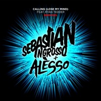 Sebastian Ingrosso & Alesso - Calling (Lose My Mind) (Sam Ross Chillout Mix)